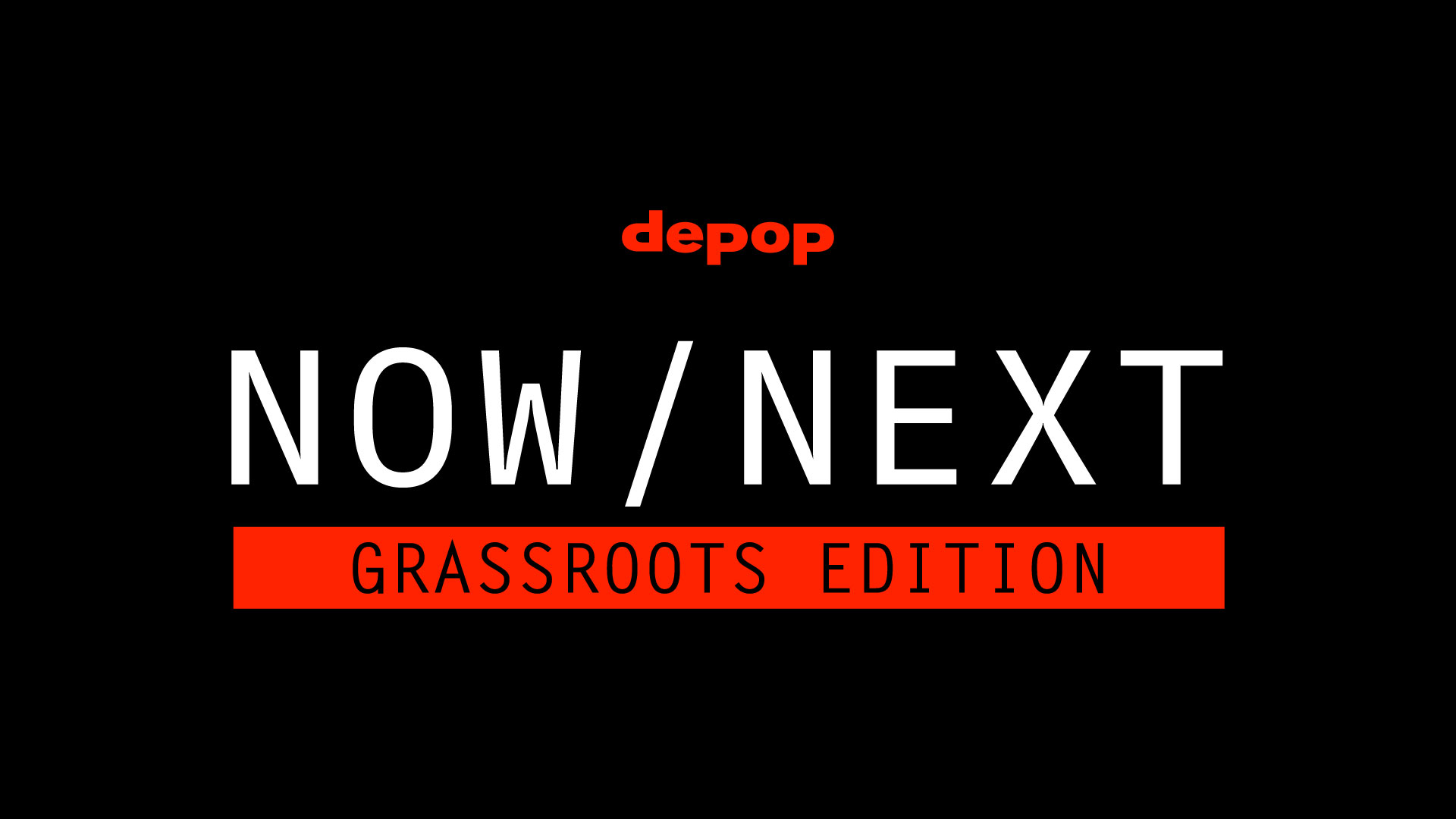 NowNext_GrassrootsEdition_Lockup_16x9.jpg